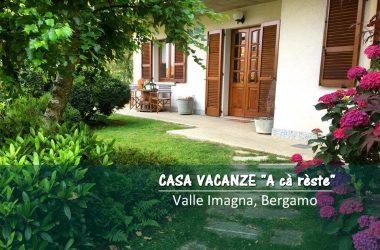 Casa vacanze A cà rèste - Capizzone Bg